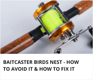 Baitcaster birds nest - how to avoid it & how to fix it