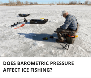 Does barometric pressure affect ice fishing