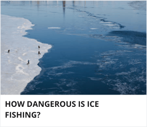 How dangerous is ice fishing