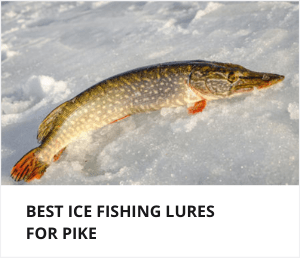 Best ice fishing lures for pike