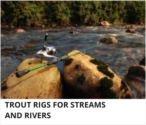 Trout rigs for streams and rivers